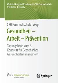 Cover Gesundheit – Arbeit – Prävention