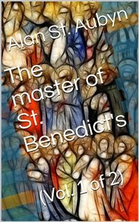 Cover The master of St. Benedict's, Vol. 1 (of 2)