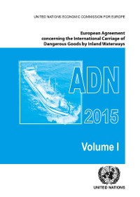 Cover European Agreement Concerning the International Carriage of Dangerous Goods by Inland Waterways (ADN) 2015, Including the Annexed Regulations
