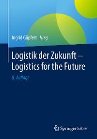 Cover Logistik der Zukunft - Logistics for the Future