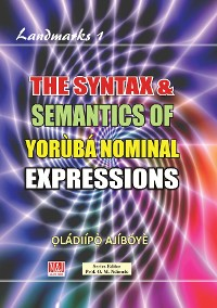 Cover The Syntax and Semantics of Yoruba Nominal Expressions