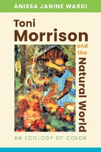 Cover Toni Morrison and the Natural World