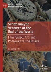 Cover Schizoanalytic Ventures at the End of the World