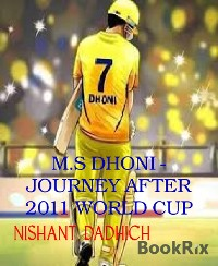 Cover M.S DHONI - JOURNEY AFTER 2011 WORLD CUP