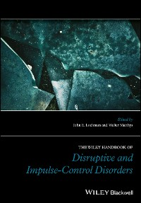 Cover The Wiley Handbook of Disruptive and Impulse-Control Disorders