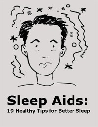 Cover Sleep Aids: 19 Healthy Tips for Better Sleep
