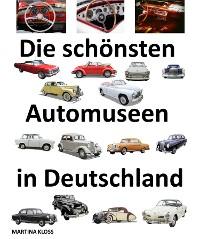 Cover Die schönsten Automuseen in Deutschland