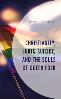 Cover Christianity, LGBTQ Suicide, and the Souls of Queer Folk