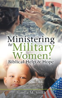 Cover Ministering to Military Women: Biblical Help & Hope
