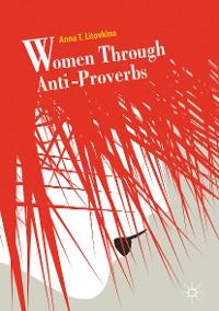 Cover Women Through Anti-Proverbs