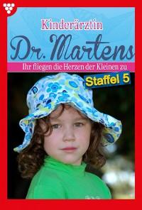 Cover Kinderärztin Dr. Martens Staffel 5 – Arztroman