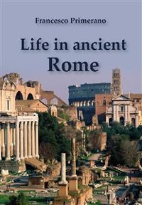 Cover Life in Ancient Rome