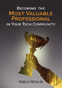 Cover Becoming the Most Valuable Professional in Your Tech Community