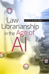 Cover Law Librarianship in the Age of AI