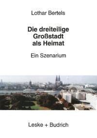 Cover Die dreiteilige Grostadt als Heimat