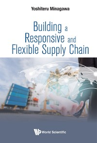 Cover Building a Responsive and Flexible Supply Chain
