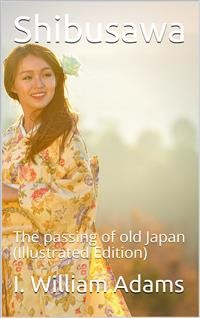 Cover Shibusawa / or, The passing of old Japan