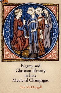 Cover Bigamy and Christian Identity in Late Medieval Champagne