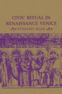 Cover Civic Ritual in Renaissance Venice