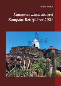 Cover Lanzarote ...mal anders! Kompakt Reiseführer 2021