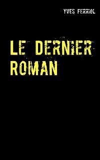 Cover Le Dernier Roman