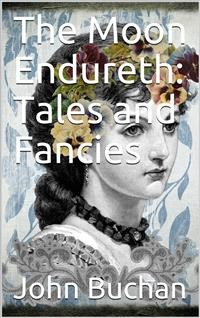 Cover The Moon Endureth: Tales and Fancies
