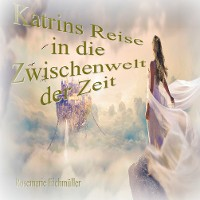 Cover Katrin`s Reise in die Zwischenwelt der Zeit