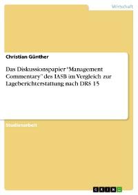 """Cover Das Diskussionspapier """"Management Commentary"""" des IASB im Vergleich zur Lageberichterstattung nach DRS 15"""