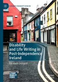 Cover Disability and Life Writing in Post-Independence Ireland