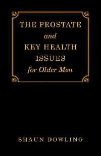 Cover The Prostate and Key Health Issues for Older Men