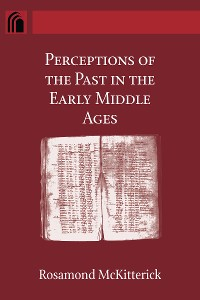 Cover Perceptions of the Past in the Early Middle Ages