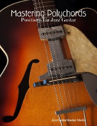 Cover Mastering Polychords - Positions for Jazz Guitar