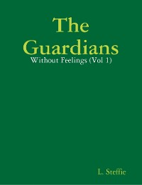 Cover The Guardians - Without Feelings (Vol 1)