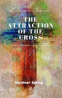 Cover The Attraction of the Cross