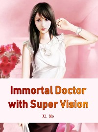 Cover Immortal Doctor with Super Vision