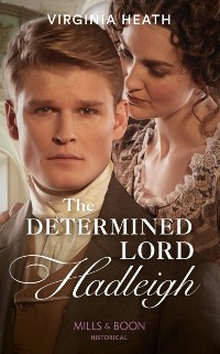 Cover Determined Lord Hadleigh (Mills & Boon Historical) (The King's Elite, Book 4)