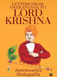 Cover Letters from Vivekananda to lord krishna
