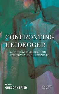 Cover Confronting Heidegger