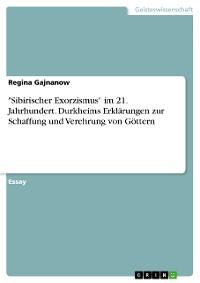 """Cover """"Sibirischer Exorzismus"""" im 21. Jahrhundert. Durkheims Erklärungen zur Schaffung und Verehrung von Göttern"""