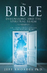 Cover The Bible, Dimensions, and the Spiritual Realm