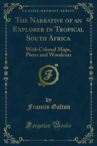 Cover The Narrative of an Explorer in Tropical South Africa