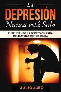 Cover La Depresión Nunca Está Sola