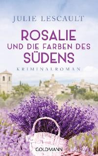 Cover Rosalie und die Farben des Südens