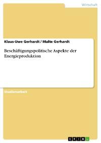 Cover Beschäftigungspolitische Aspekte der Energieproduktion