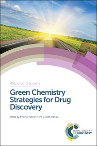 Cover Green Chemistry Strategies for Drug Discovery