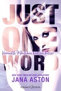 Cover Just One Word: Verrückte Mädchen küssen besser