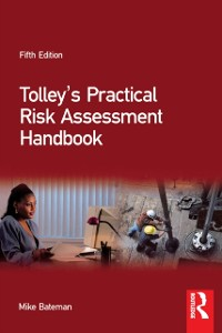 Cover Tolley's Practical Risk Assessment Handbook