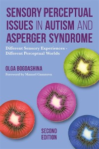 Cover Sensory Perceptual Issues in Autism and Asperger Syndrome, Second Edition