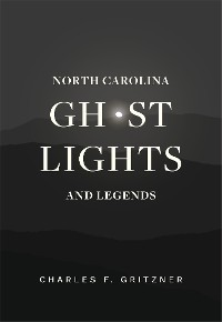 Cover North Carolina Ghost Lights and Legends