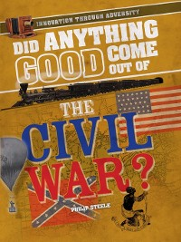 Cover Did Anything Good Come Out of the Civil War?